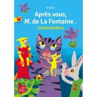 Après vous, M. de La Fontaine. Contrefables