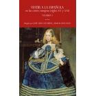 Vestir a la española en las cortes europeas (S.XVI y XVII) (2 Vestir a la española en las cortes europeas (S.XVI y XVII) (2 Vols)