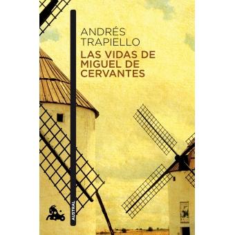 Las vidas de Miguel de Cervantes: una biografía distinta
