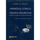Hipnosis clinica y terapia regresiva:Método terapeútico psicoemocional