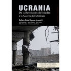 Ucrania. De la Revolución de Maidán a la guerra del Donbass