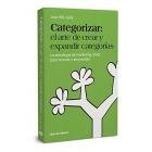 Categorizar: el arte de crear y expandir categorías. La estrategia de marketing clave para innovar y emprender