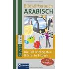 Compact Bildwörterbuch Arabisch: Die 500 wichtigsten Wörter in Bildern zum Lernen und Zeigen. Mit Lautschrift