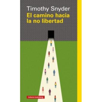 El camino hacia la no libertad