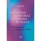 Intimidad corporal y persona humana: de Nietzsche a Ortega y Zubiri