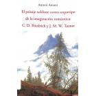 El paisaje sublime como arquetipo de la imaginacion romántica:  C. D. Friedrich y J. M. W. Turner