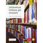 Letteratura italiana per stranieri. Storia, testi, analisi, attività. Livello B2-C2. Con CD-Audio