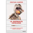 La anomalía catalana. ¿Y si el problema fuera Cataluña y España la solución?