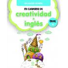 Mi Cuaderno de Creatividad e Inglés - Nivel 4