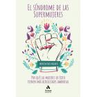 El síndrome de las supermujeres. Las dificultades amorosas de las mujeres de éxito