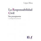 La responsabilidad civil : sus presupuestos en el Código Civil y Comercial