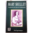 Mary Shelley: la gestación del mito de Frankenstein