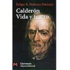 Calderón: vida y teatro