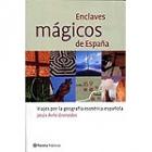 Enclaves mágicos de España. Viajes por la geografía esotérica española