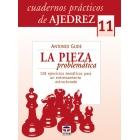 La pieza problemática. Cuadernos prácticos de ajedrez 11
