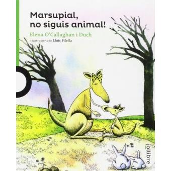 Marsupial, no siguis animal!