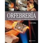 Orfebrería. La técnica y el arte de trabajar los metales y tallar las gemas