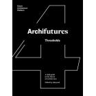 Archifutures. Thresholds