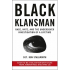 Black klansman: Race hat and the undercover investigarion of a lifetime