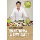 Transforma la teva salut (edició especial amb menús i receptes)