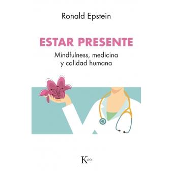 Estar presente. Mindfulness, medicina y calidad humana