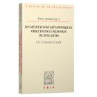 Les méditations métaphysiques: Objections et réponses de Descartes (Un commentaire)