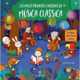 Les meves primeres cançons de música clàssica. Un llibre amb llums i sons