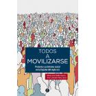 Todos a movilizarse. Protesta y activismo social en la España del siglo XXI