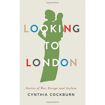 Looking to London: Stories of War, Escape and Asylum
