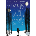 Albie Bright. Les mondes multiples