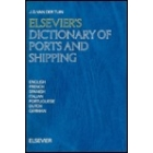 Elsevier's dictionary of ports and shipping :  English-French-Spanish-Italian-Portuguese-Dutch-German
