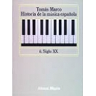 Historia de la música española.  Vol. 6.Siglo XX