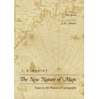 The new nature of maps (Essays in the history of cartography)