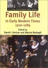 The history of the european family, vol. I: Family life in early modern times, 1500-1789
