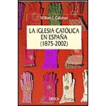 La Iglesia Católica en España (1875-2002)