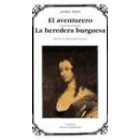 El aventurero / La heredera burguesa