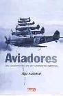 Aviadores. Los caballeros del aire de la batalla de Inglaterra