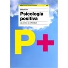 Psicología positiva. La ciencia de la felicidad