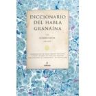 Diccionario del habla granaína (Compilación de voces, dichos populares y frases célebres del habla de Granada, con versiones en