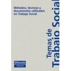 Métodos, técnicas y documentos utilizados en Trabajo Social