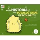 Petita història d'un tovalló groc descolorit (inclou DVD amb la representació del conte en LSC)