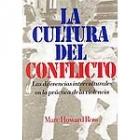 La cultura del conflicto. Las diferencias interculturales en la práctica de la violencia