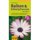 Balkon & Kübelpflanzen von A bis Z