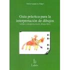 Guía práctica para la interpretación de dibujos : Análisis e interpretación de dibujos libres