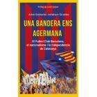 Una bandera ens agermana. El Futbol Club Barcelona, el nacionalisme i la independència de Catalunya
