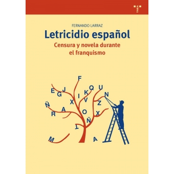 Letricidio español: censura y novela durante el franquismo