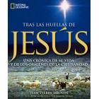 Tras la huellas de Jesús:una crónica de su vida y de los orígenes de la Cristiandad