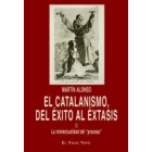 El catalanismo, del éxito al éxtasis. Vol. II La intelectualidad del