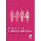 Conceptos clave de antropología médica en terapia ocupacional