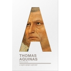 Thomas Aquinas: a very brief history